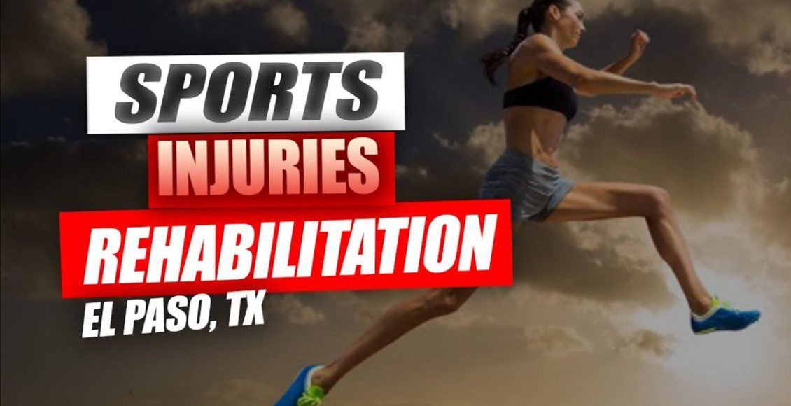 rehabilitation sports injuries el paso tx.
