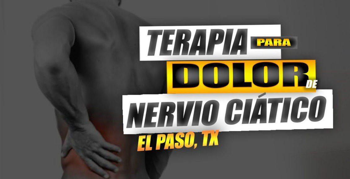 Terapia para Dolor de Nervio Ciatico | El Paso, Tx