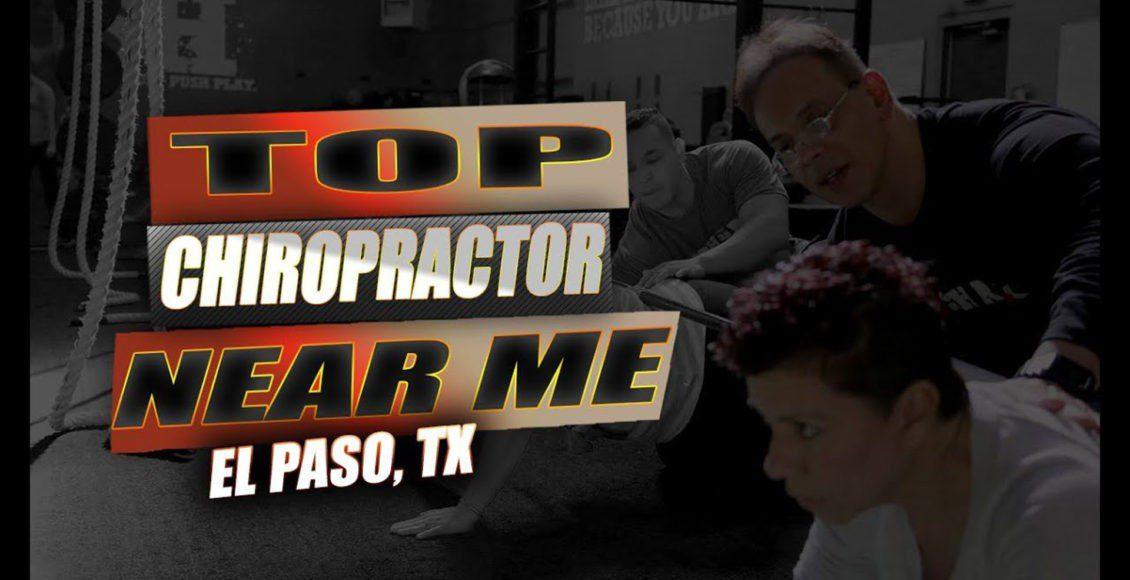 top chiropractor near me el paso tx.