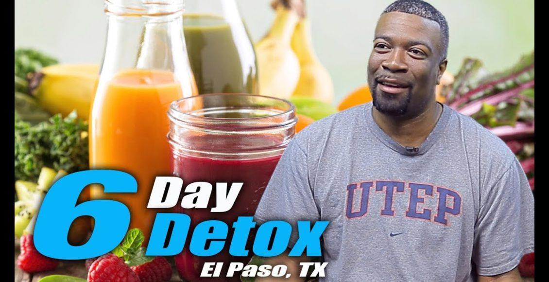 six day detox el paso tx.