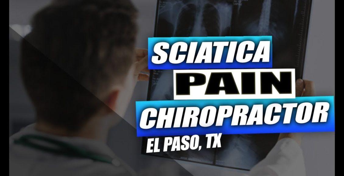 sciatic nerve pain chiropractor push as rx el paso tx.